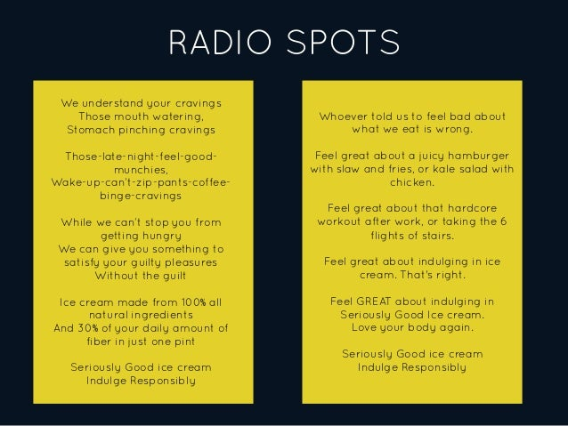RADIO SPOTS We understand your cravings Those mouth watering, Stomach pinching cravings Those-late-night-feel-good- munchi...