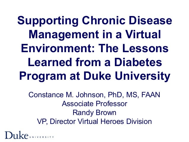 Supporting Chronic Disease Management in a Virtual Environment: The Lessons Learned from a Diabetes Program at Duke Univer...
