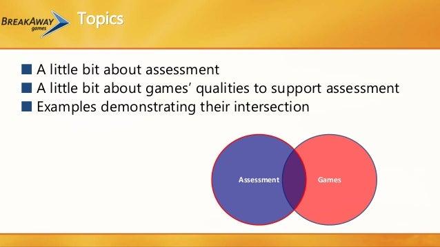 Jenn McNamara - Using Games for Assessment: Why? How? And Examples Slide 3