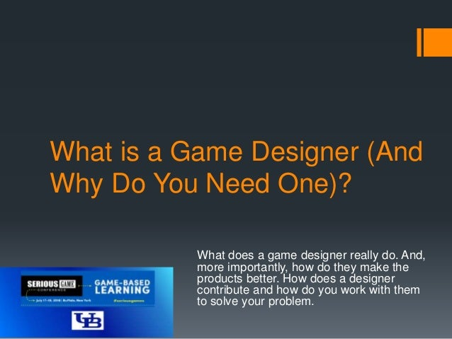 What Is A Game Designer And Why Do You Need One Douglas Whatley - What does a game designer do