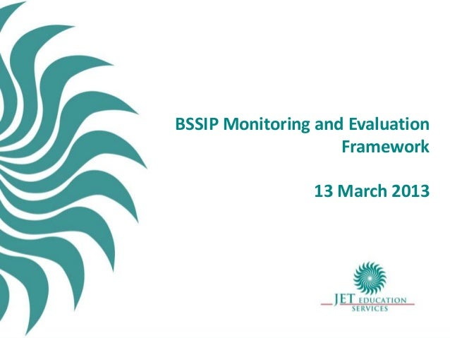 BSSIP Monitoring and Evaluation                    Framework                13 March 2013