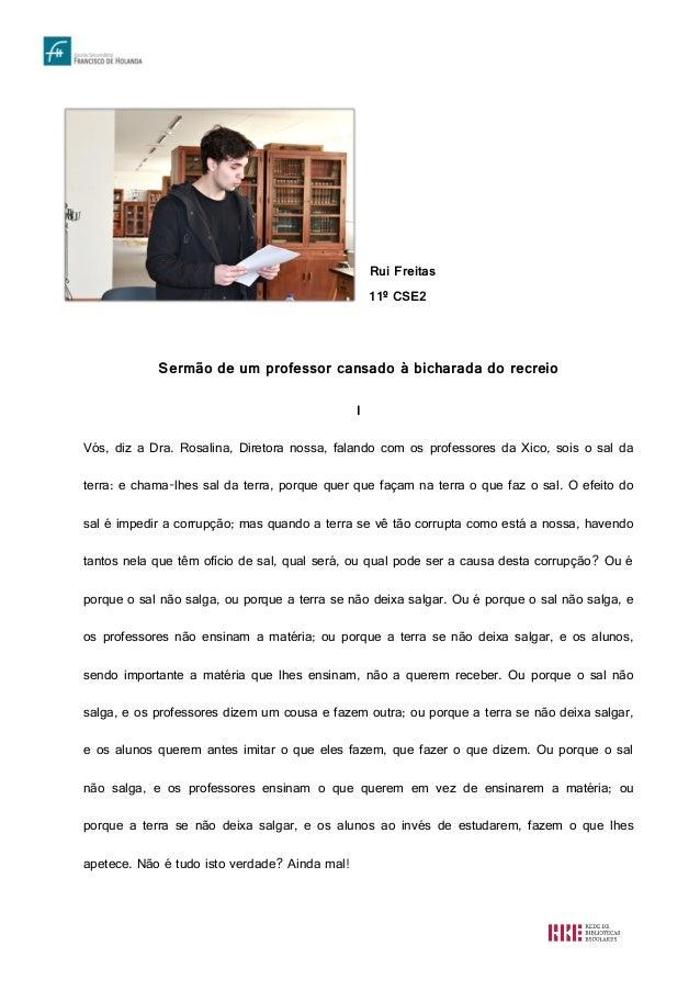 Rui Freitas 11º CSE2 Sermão de um professor cansado à bicharada do recreio I Vós, diz a Dra. Rosalina, Diretora nossa, fal...