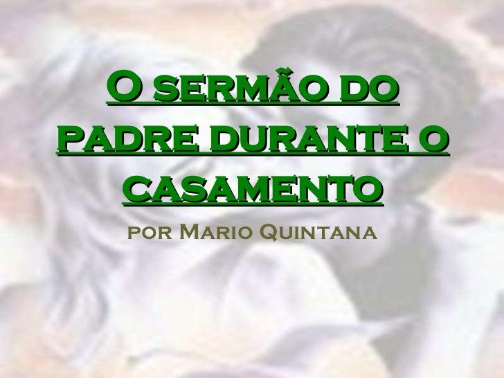 O sermão dopadre durante o  casamento  por Mario Quintana