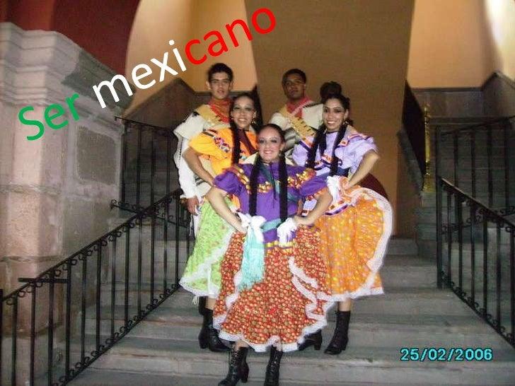 Ser mexicano<br />