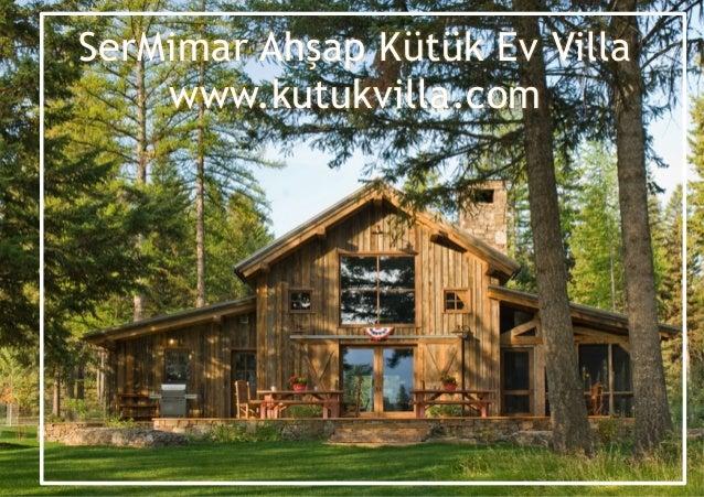 SerMimar Ahşap Kütük Ev Villa www.kutukvilla.com