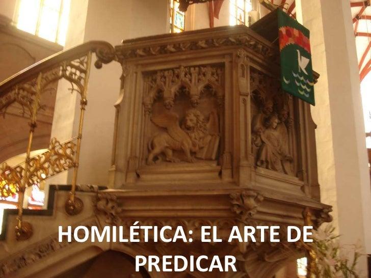 HOMILÉTICA: EL ARTE DE     PREDICAR