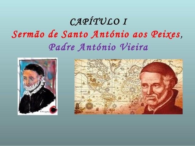 CAPÍTULO I  Sermão de Santo António aos Peixes ,  Padre António Vieira