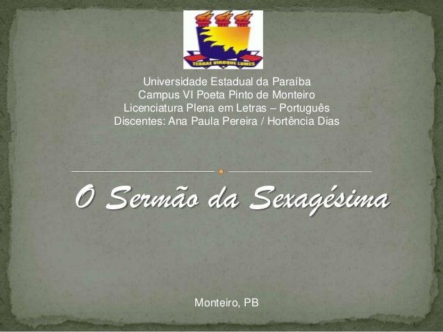 Universidade Estadual da Paraíba Campus VI Poeta Pinto de Monteiro Licenciatura Plena em Letras – Português Discentes: Ana...