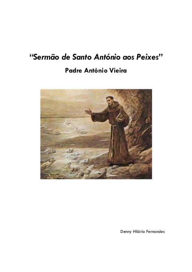 """""""Sermão de Santo António aos Peixes""""Padre António VieiraDenny Hilário Fernandes"""