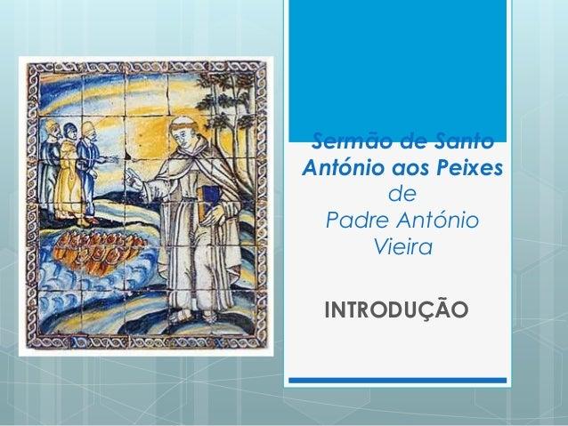 Sermão de Santo António aos Peixes de Padre António Vieira INTRODUÇÃO
