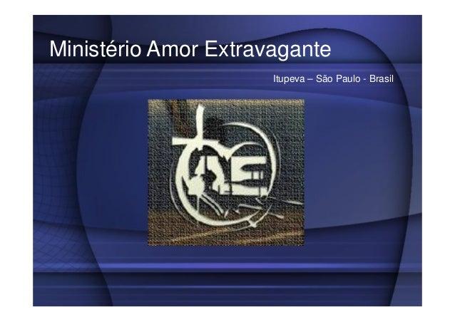 Ministério Amor Extravagante Itupeva – São Paulo - Brasil