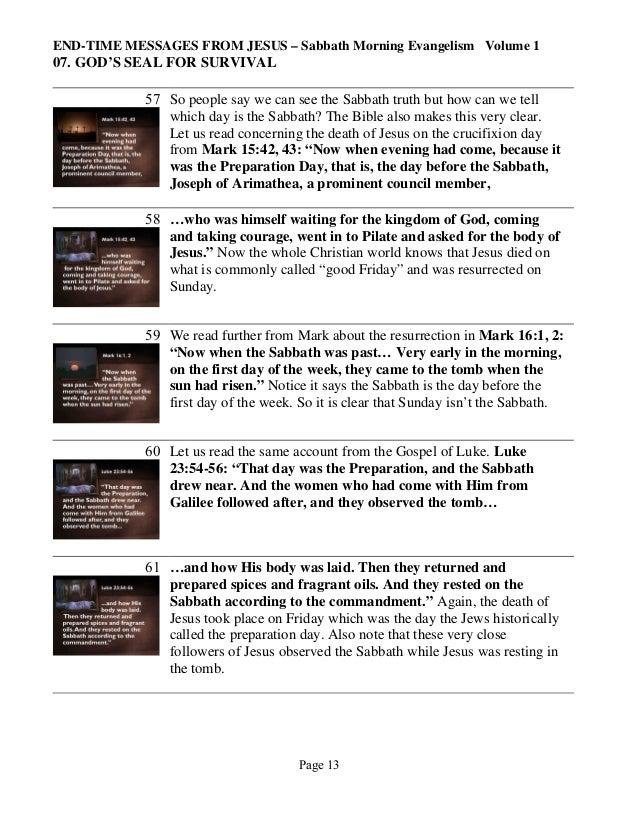 END-TIME MESSAGES FROM JESUS – Sabbath Morning Evangelism Volume 1  07. GOD'S SEAL FOR SURVIVAL 57 So people say we can se...