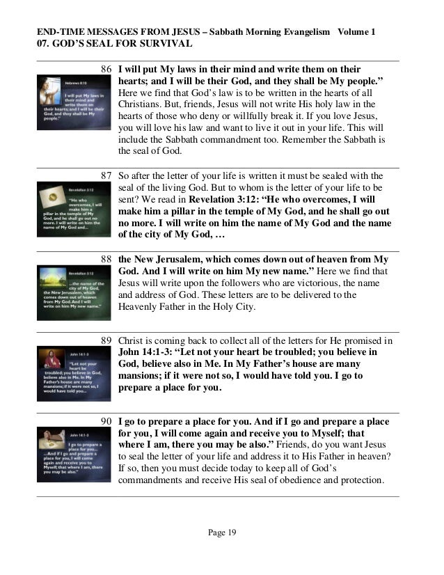 END-TIME MESSAGES FROM JESUS – Sabbath Morning Evangelism Volume 1  07. GOD'S SEAL FOR SURVIVAL 86 I will put My laws in t...