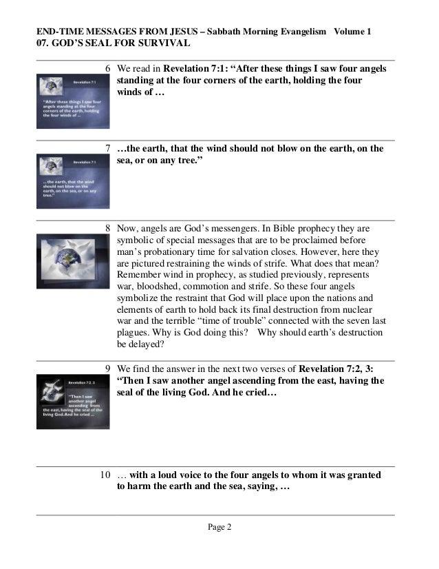 END-TIME MESSAGES FROM JESUS – Sabbath Morning Evangelism Volume 1  07. GOD'S SEAL FOR SURVIVAL 6 We read in Revelation 7:...
