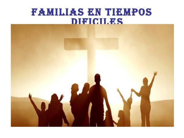 Familias cristianas en tiempo difíciles Slide 2