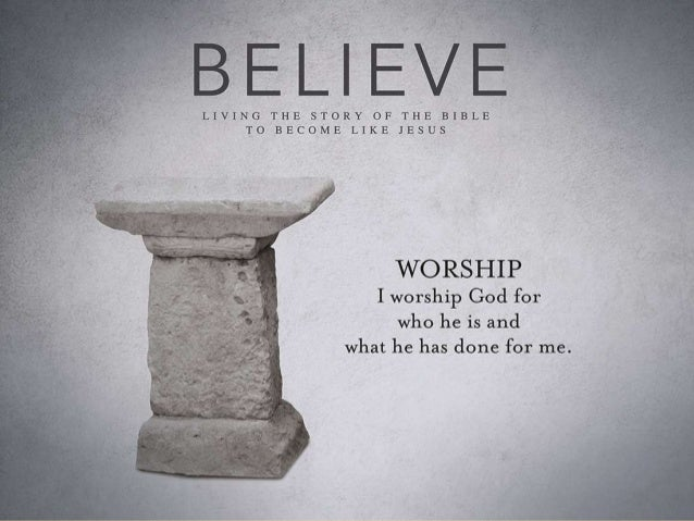 "Primary Practice: Worship ""I worship God for who He is and what He has done for me."" • Matthew 23:25-32 • John 4:19-26"
