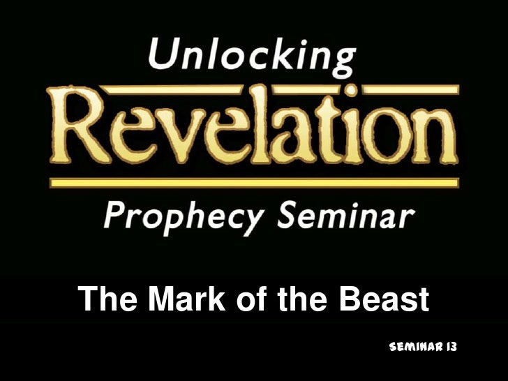 The Mark of the Beast<br />Seminar 13<br />