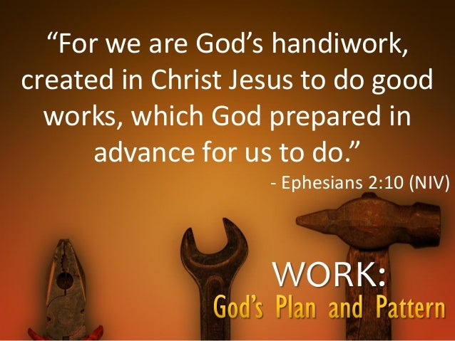 Picture Quote On Ephesianns 210 Niv: Work: God's Plan And Pattern Sermon 8-30-15