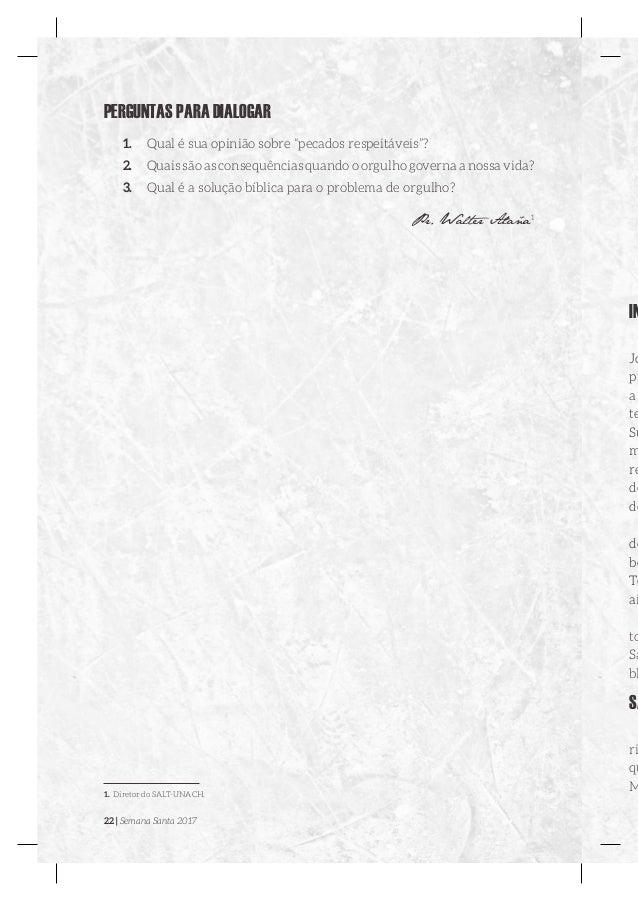 """22   Semana Santa 2017 PERGUNTAS PARA DIALOGAR 1. Qual é sua opinião sobre """"pecados respeitáveis""""? 2. Quais são as conse..."""
