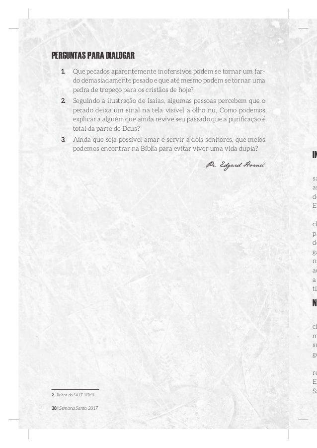 38   Semana Santa 2017 PERGUNTAS PARA DIALOGAR 1. Que pecados aparentemente inofensivos podem se tornar um far- do demasi...
