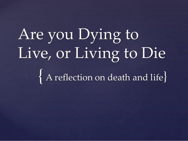Sermon dying to live, or living to die pog 2014