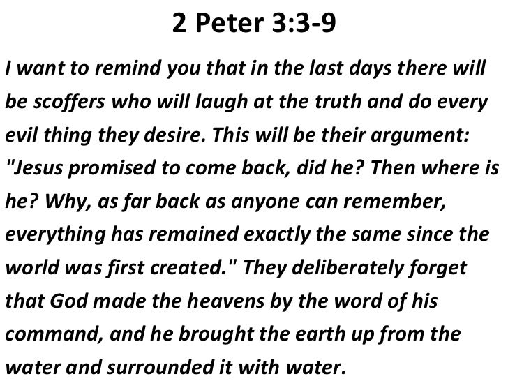 2 Peter 3:3-9 <ul><li>I want to remind you that in the last days there will </li></ul><ul><li>be scoffers who will laugh a...