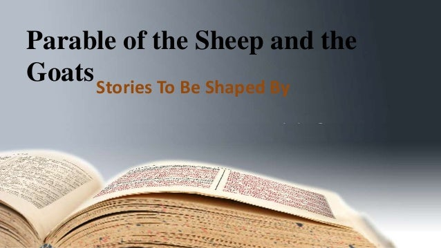 Parable of the Sheep and the GoatsStories To Be Shaped By