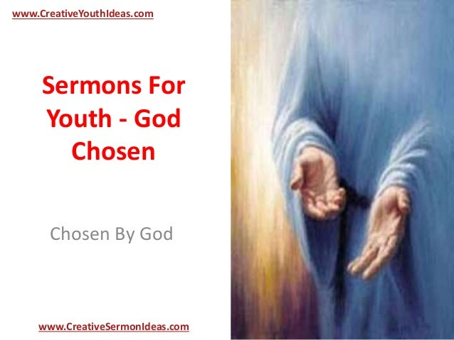 www.CreativeYouthIdeas.com  Sermons For  Youth - God  Chosen  Chosen By God  www.CreativeSermonIdeas.com