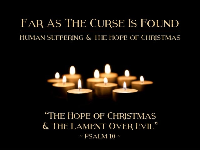 Sermon Slide Deck The Hope Of Christmas The Lament Over Evil Ps
