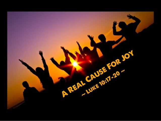 A Real Cause For Joy ~ Luke 10:17-20 ~