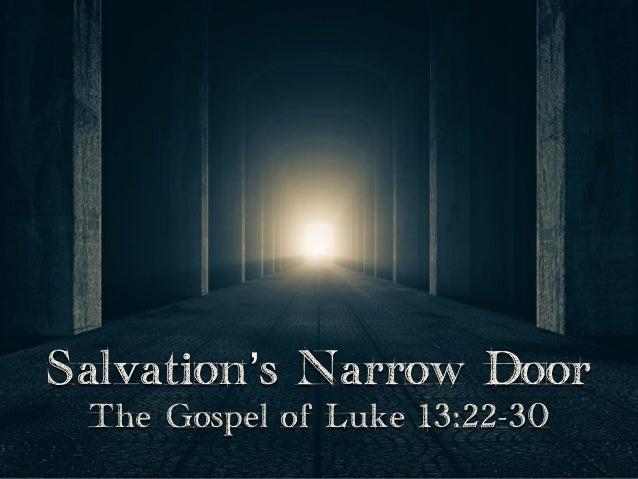 Salvation\u0027s Narrow Door The Gospel of Luke 1322-30 ... & Sermon Slide Deck: \