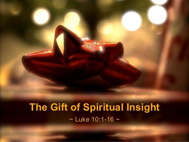 The Gift of Spiritual Insight ~ Luke 10:1-16 ~