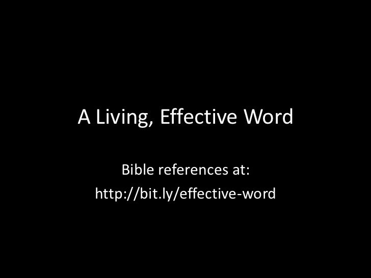 A Living, Effective Word<br />Bible references at:<br />http://bit.ly/effective-word<br />