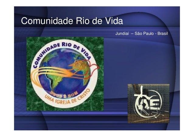 Comunidade Rio de Vida Jundiaí – São Paulo - Brasil