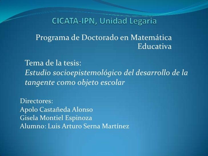 Programa de Doctorado en Matemática                               Educativa   Tema de la tesis:  Estudio socioepistemológi...