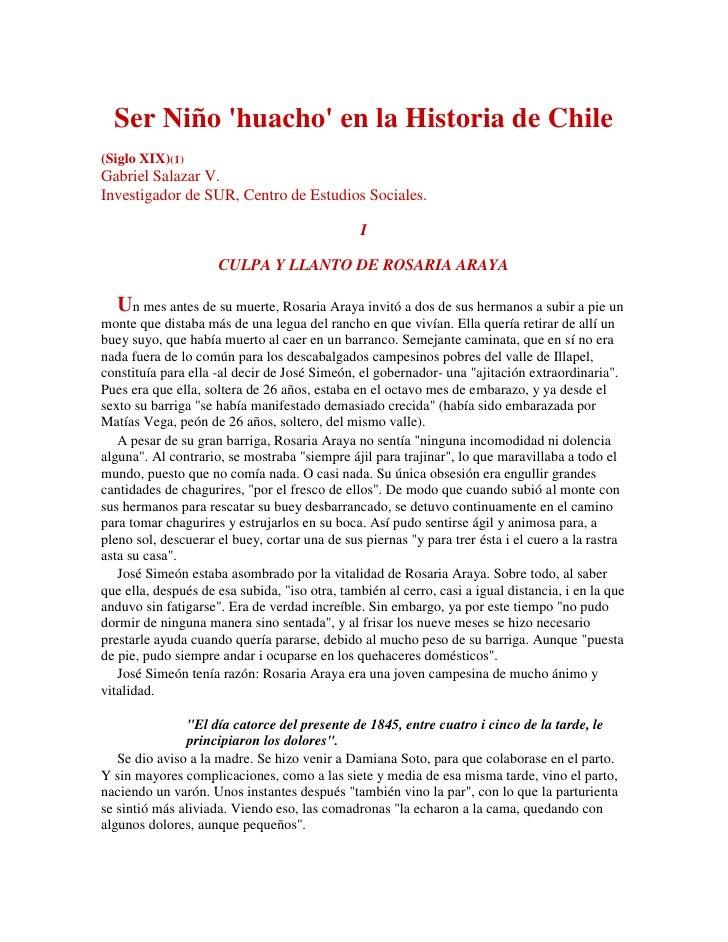 Ser Niño huacho en la Historia de Chile(Siglo XIX)(1)Gabriel Salazar V.Investigador de SUR, Centro de Estudios Sociales.  ...