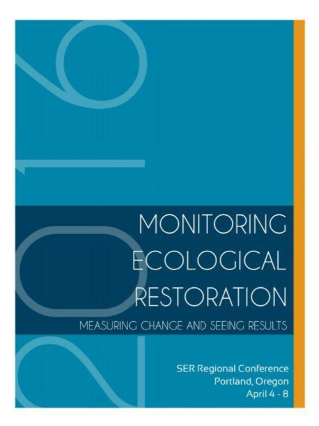 Monitoring Ecological Restoration: Measuring Change and Seeing Results