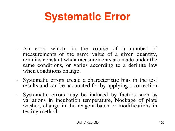 Systematic Error•   An error which, in the course of a number of    measurements of the same value of a given quantity,   ...