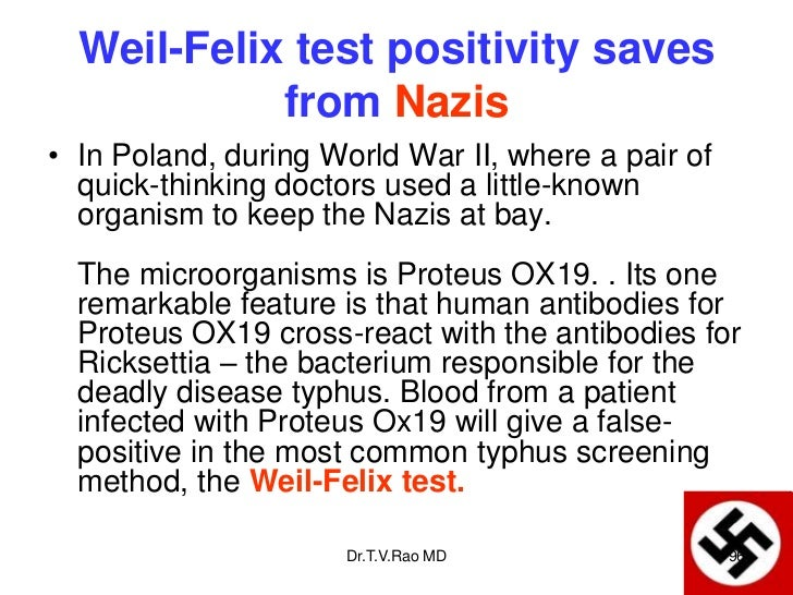 Weil-Felix test positivity saves            from Nazis• In Poland, during World War II, where a pair of  quick-thinking do...