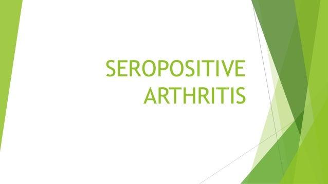 SEROPOSITIVE ARTHRITIS