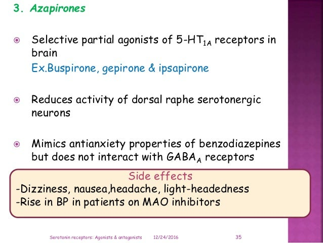 3. Azapirones  Selective partial agonists of 5-HT1A receptors in brain Ex.Buspirone, gepirone & ipsapirone  Reduces acti...