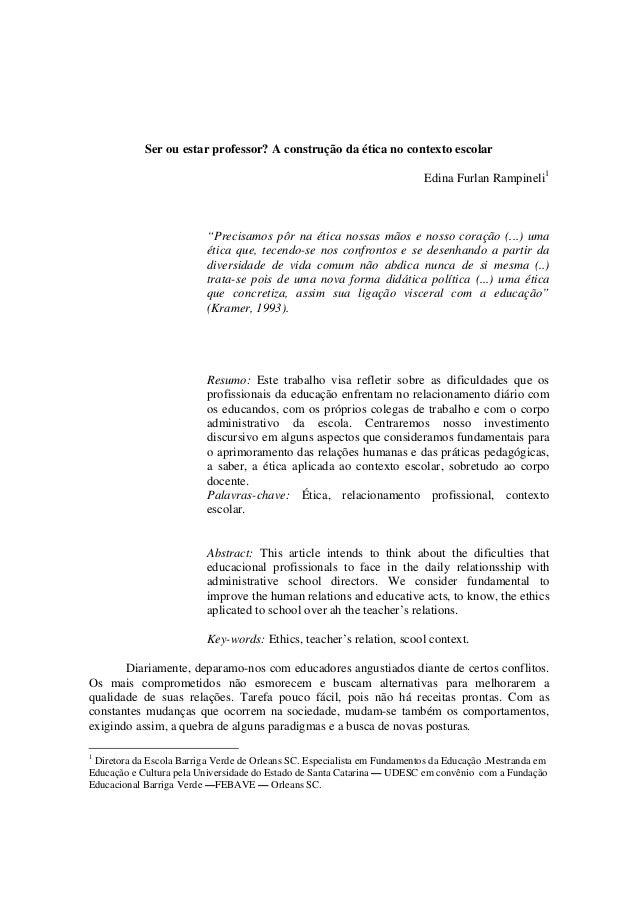 """Ser ou estar professor? A construção da ética no contexto escolarEdina Furlan Rampineli1""""Precisamos pôr na ética nossas mã..."""