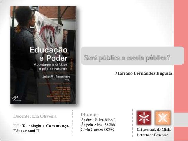 Docente: Lia Oliveira Discentes:Andreia Silva 64994Ângela Alves 68266Carla Gomes 68269UC: Tecnologia e ComunicaçãoEducacio...