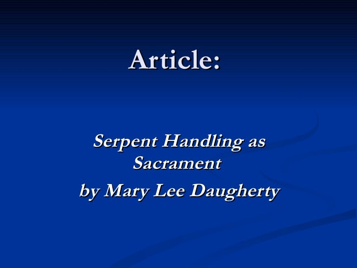 Article:  Serpent Handling as Sacrament  by Mary Lee Daugherty