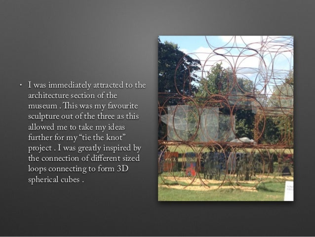 Evaluation • Overall , I enjoyed my visit to the Serpentine museum as I was able to explore different types of art which I ...