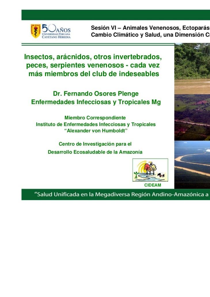 Sesión VI – Animales Venenosos, Ectoparásitos                         Cambio Climático y Salud, una Dimensión CrucialInsec...