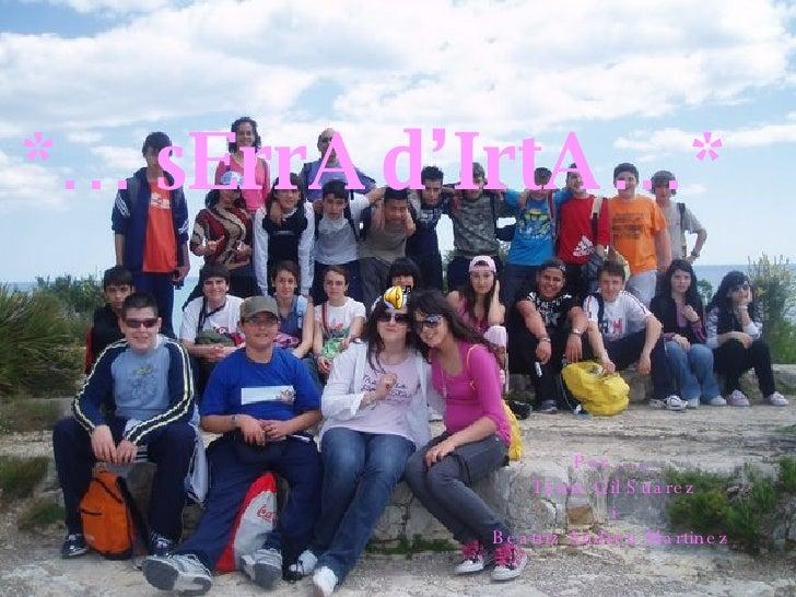 *… sErrA   d'IrtA   …* Per …... Tania Gil Suarez i Beatriz Andreu Martinez