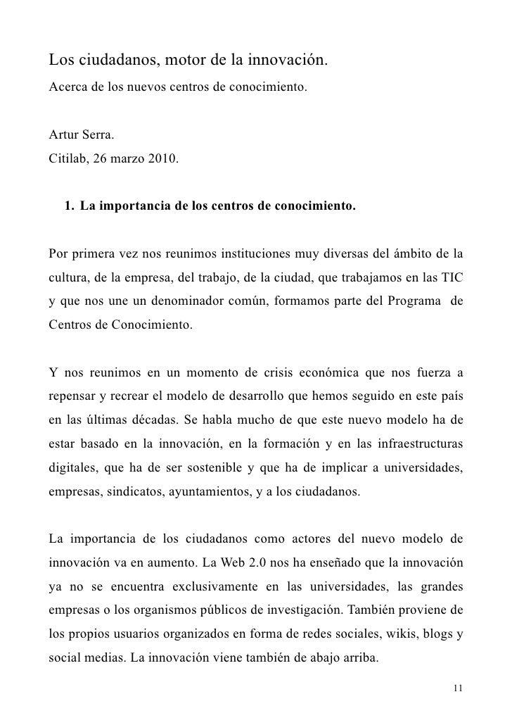 Los ciudadanos, motor de la innovación. Acerca de los nuevos centros de conocimiento.   Artur Serra. Citilab, 26 marzo 201...