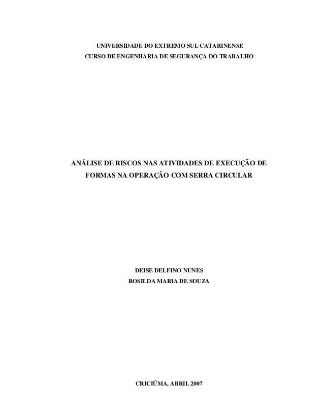 UNIVERSIDADE DO EXTREMO SUL CATARINENSE CURSO DE ENGENHARIA DE SEGURANÇA DO TRABALHO ANÁLISE DE RISCOS NAS ATIVIDADES DE E...
