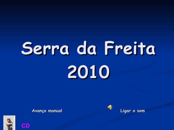 Serra da Freita 2010 Avanço manual  Ligar o som CD
